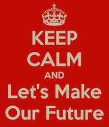keep-calm-and-let-s-make-our-future