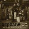 Tom Waits -- Orphans
